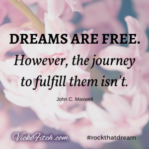 Dreams are Free However the Journey Isnt - John C Maxwell - Vicki Fitch